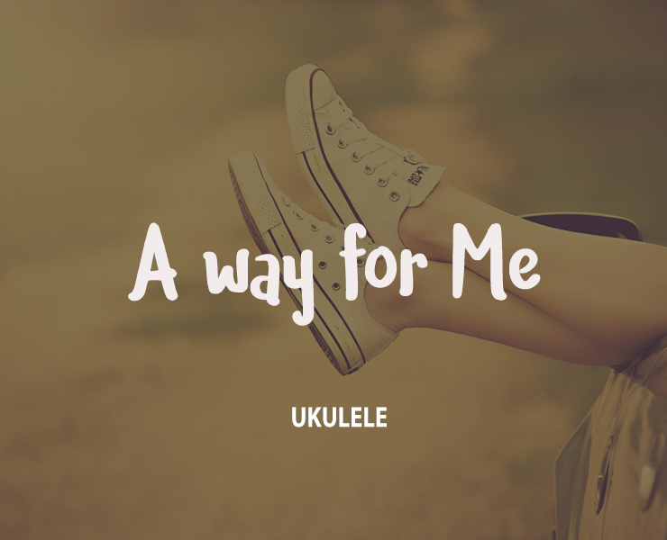 a-way-for-me