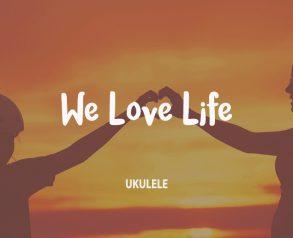 We-Love-Life